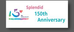 Splendid 150th Anniversary